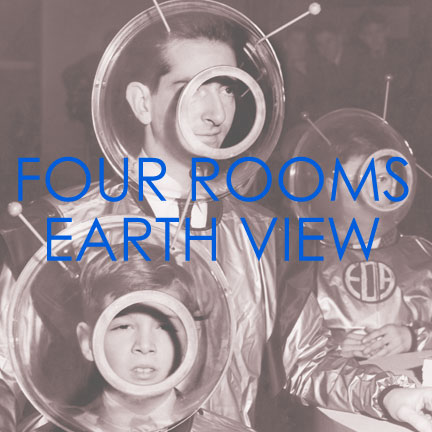 Four Rooms, Earth View